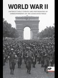 World War II: Unforgettable Stories and Photographs by Correspondents of the Associated Press