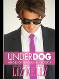 UnderDog: Heroes of Henderson Book 4