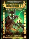 The Final Kingdom (Tombquest, Book 5), 5