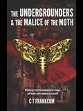The Undergrounders & the Malice of the Moth