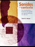 Sonidos en Contexto: Una Introduccion a la Fonetica del Espanol Con Especial Referencia a la Vida Real [With CDROM]