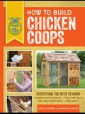 How to Build Chicken Coops: Everything You Need to Know, Updated & Revised