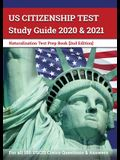US Citizenship Test Study Guide 2020 and 2021: Naturalization Test Prep Book for all 100 USCIS Civics Questions and Answers [2nd Edition]