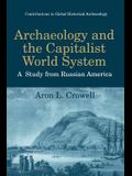 Archaeology and the Capitalist World System: A Study from Russian America