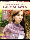Crochet Lacy Shawls: 27 Original Wraps with a Vintage Vibe