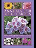 Annuals for Your Garden: Brighten Up Your Garden with Vibrant Flowers and Foliage, with 120 Beautiful Photographs