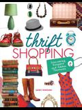 Thrift Shopping: Discovering Bargains and Hidden Treasures