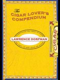 Cigar Lover's Compendium: Everything You Need to Light Up and Leave Me Alone
