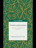 Translanguaging: Language, Bilingualism and Education