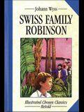 Swiss Family Robinson: Illustrated Classics (Illustrated Chosen Classics, Retold)
