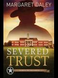 Severed Trust: The Men of the Texas Rangers - Book 4