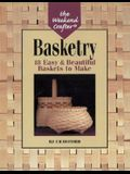 The Weekend Crafter(r) Basketry: 18 Easy & Beautiful Baskets to Make