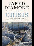Crisis: Cómo Reaccionan Los Países En Los Momentos Decisivos / Upheaval: Turning Points for Nations in Crisis