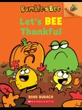 Let's Bee Thankful (Bumble and Bee #3), 3: An Acorn Book