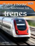 Todos a Bordo! Como Funcionan Los Trenes (All Aboard! How Trains Work) (Spanish Version) (Fluent)