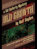Old Growth: A Sid Rafferty Mystery