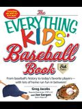 The Everything Kids' Baseball Book: From Base