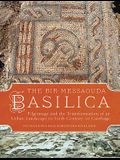 The Bir Messaouda Basilica: Pilgrimage and the Transformation of an Urban Landscape in Sixth Century Ad Carthage