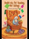 Books are for Reading, Not Eating!
