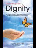 Departing with Dignity: A hospice guide to symptom management for PATIENTS, FAMILIES and CAREGIVERS.