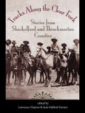 Tracks Along the Clear Fork: Stories from Shackelford and Throckmorton Counties