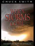 When Storms Come: Discovering Hope in Adversity