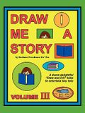 Draw Me a Story Volume III
