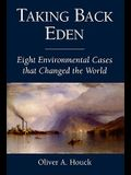 Taking Back Eden: Eight Environmental Cases That Changed the World