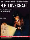 The Complete Weird-Fiction Works of H.P. Lovecraft: Includes Collaborations and Ghostwritings; With Original Pulp-Magazine Art