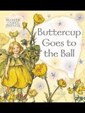 Buttercup Goes to the Ball (Flower Fairies)