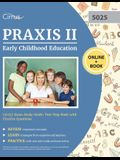 Praxis II Early Childhood Education (5025) Exam Study Guide: Test Prep Book with Practice Questions