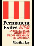 Permanent Exiles: Essays on the Intellectual Migration from Germany to America