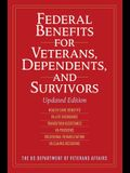 Federal Benefits for Veterans, Dependents, and Survivors: Updated Edition