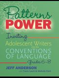 Patterns of Power, Grades 6-8: Inviting Adolescent Writers Into the Conventions of Language