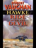 Hawke: Ride With the Devil (Hawke (HarperTorch Paperback))