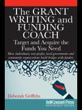 The Grant Writing and Funding Coach: Target and Acquire the Funds You Need