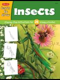 Learn to Draw Insects: Step-By-Step Instructions for 26 Creepy Crawlies