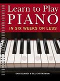 Learn to Play Piano in Six Weeks or Less, 1