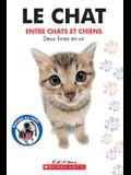 Le Chat / Le Chien Entre Chats Et Chiens, Entre Chiens Et Chats