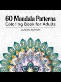 60 Mandala Patterns Coloring Book for Adults: Classic Edition