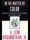 In the Matter of Color: Race and the American Legal Process 1: The Colonial Period