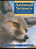 Animal Senses: How Animals See, Hear, Taste, Smell and Feel