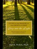 Living in the Shadow of the Ghosts of Your Grief: Step Into the Light