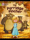 The Porridge Pincher
