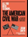 The American Civil War: The Story You Must Understand to Make Sense of Modern America