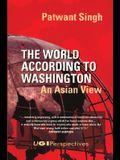 The World According to Washington: An Asian View