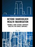Beyond Shareholder Wealth Maximisation: Towards a More Suitable Corporate Objective for Chinese Companies