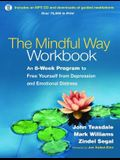 The Mindful Way Workbook: An 8-Week Program to Free Yourself from Depression and Emotional Distress [With CD (Audio)]