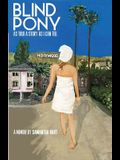 Blind Pony: As True A Story As I Can Tell