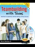 Teambuilding with Teens: Activities for Leadership, Decision Making, and Group Success [With CDROM]